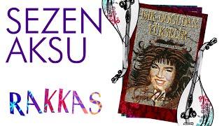 Sezen Aksu - Rakkas (Lyrics I Şarkı Sözleri)