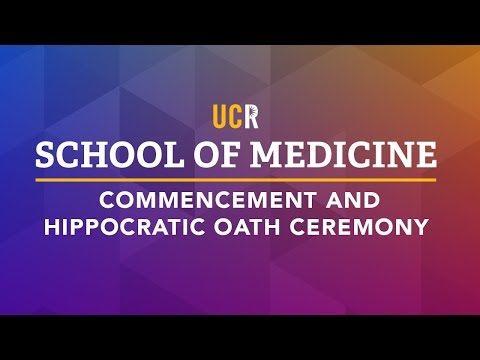 2018 UCR School of Medicine Commencement and Hippocratic Oath Ceremony
