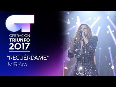 RECUÉRDAME - Miriam   OT 2017   Gala 12