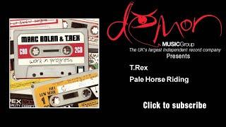 T.Rex - Pale Horse Riding