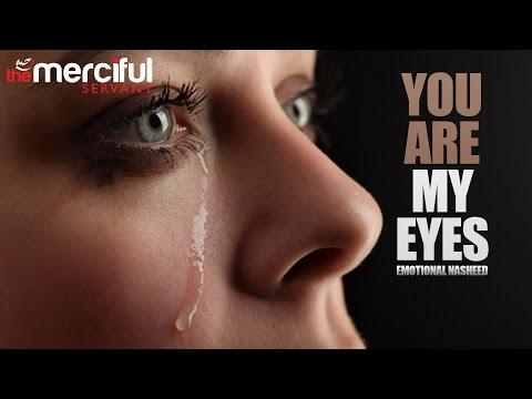 You Are My Eyes - Emotional Nasheed