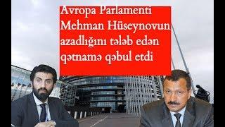 Avropa Parlamenti Mehman Hüseynovun azadlığını tələb edən qətnamə qəbul etdi
