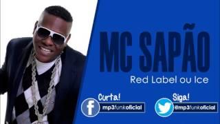 Mc Sapão - Red Label ou Ice [ DJ Wally ]