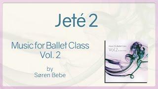 Jeté 2 - Music for Ballet Class Vol.2 - original piano songs by jazz pianist Søren Bebe