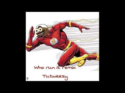 Tutweezy   Who Run It remix