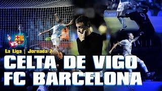 Celta de Vigo vs FC Barcelona [4-3][02/10/2016][La Liga | Jornada 7] EL BARÇA JUGA A RAC1