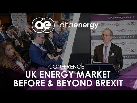 Alfa Energy Group - UK Energy Market - Before & Beyond Brexit Conference, London 2018