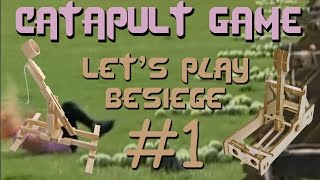 Let's Play Besiege: Catapult Simulator