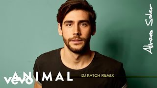 Скачать Alvaro Soler Animal DJ Katch Remix