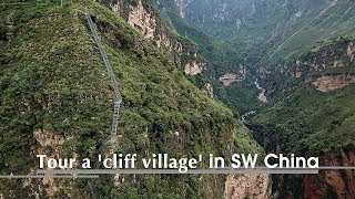 "Live: Tour a 'cliff village' in SW China  ""悬崖村""上的风景"