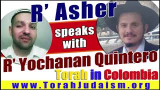 R' Asher speaks with R' Yohanan Quintero