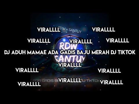 dj-aduh-mamae-gadis-baju-merah-dj-tiktok-remix