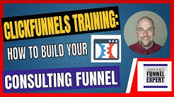 ClickFunnels Training - How To Build Your Consulting Funnel