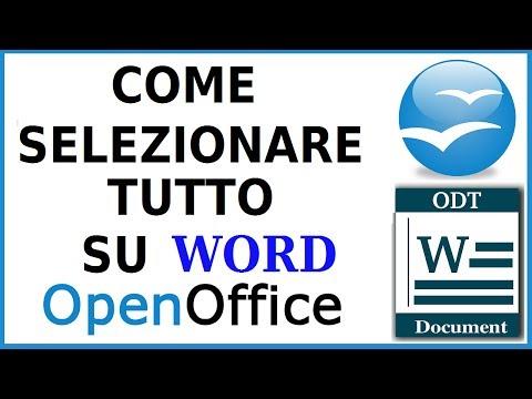 come selezionare tutto su word openoffice writer come selezionare tutto con la tastiera