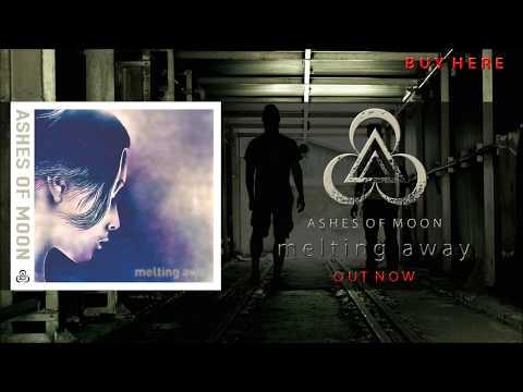 Ashes Of Moon - Melting Away (2017) - FULL EP