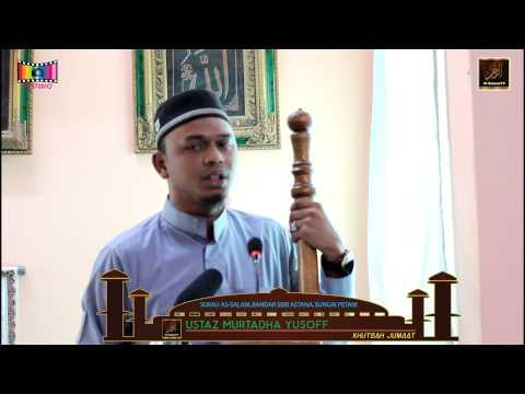 Khutbah Jumaat Surau As-Salam - 11 Sept 2015 - Ustaz Murtadha Yusoff