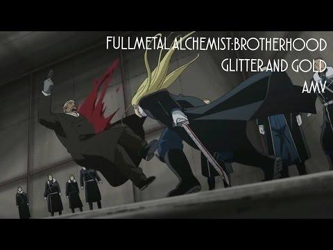 Fullmetal Alchemist: Brotherhood AMV - Glitter and Gold