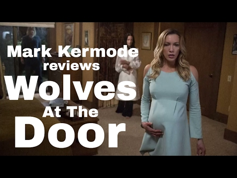 Wolves At The Door reviewed by Mark Kermode