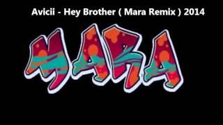 Avicii   Hey Brother  Mara Remix  2014