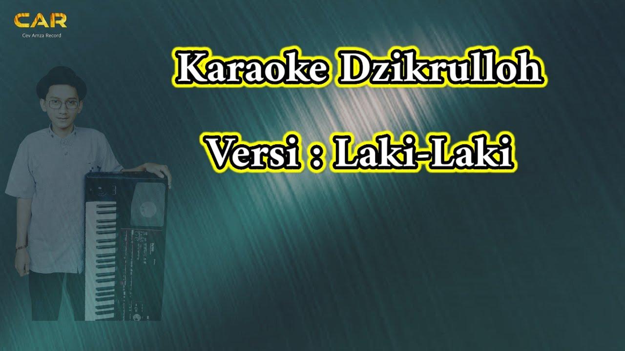 Karaoke Dzikrulloh versi Laki-laki.