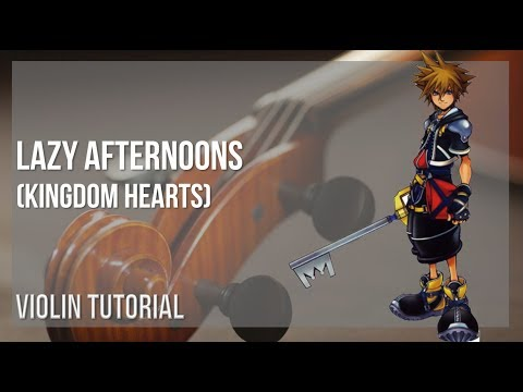 How to play Lazy Afternoons Kingdom Hearts by Yoko Shimomura on Violin Tutorial