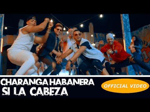CHARANGA HABANERA - SI LA CABEZA - (OFFICIAL VIDEO) SALSA 2018 - SALSA CUBANA