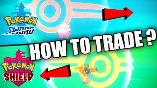 HOW TO TRADE in Pokemon Sword and Shield
