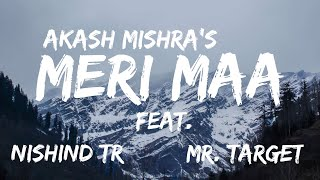 Meri Maa - Akash Mishra Feat. Nishind TR & Mr.Target | Mother's Day Special