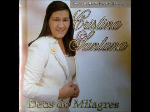 Cristina Santana - Deus de Milagres