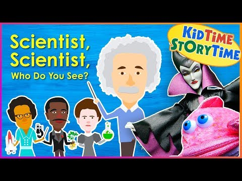 Scientist, Scientist, Who Do You See? - Science for Kids Read Aloud