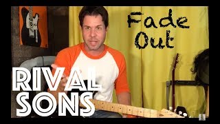 Guitar Lesson: How To Play Fade Out by Rival Sons