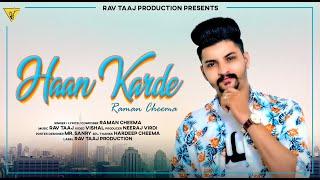 Haan Karde (Full Video) | Raman Cheema | Rav Taaj | Latest Punjabi Songs