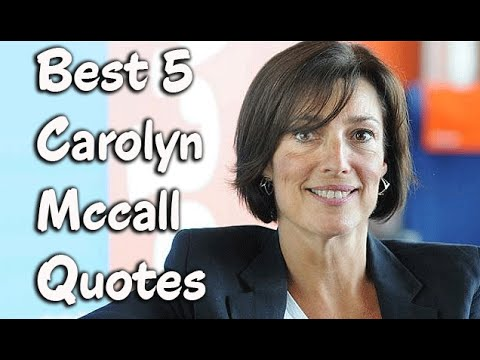 5 Famous Quotes by Carolyn Mccall - The British businessperson, & the Chief Executive of easyJet