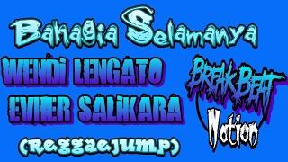 Bahagia Selamanya - Wendi Lengato Ft Evher Salikara -=FULL=- (ReggaeJump)