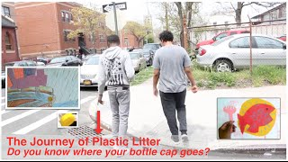 Journey of Plastic Litter - Do You Know Where Your Cap Goes?