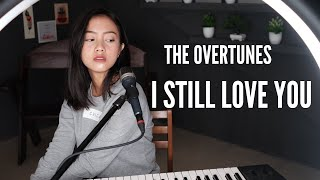 Download I STILL LOVE YOU ( THE OVERTUNES ) - MICHELA THEA COVER