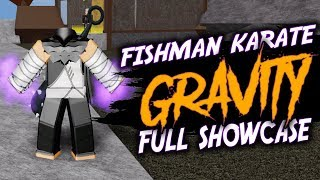 GRAVITY AND FISHMAN KARATE FULL SHOWCASE | BLOX PIECE IN ROBLOX | iBeMaine
