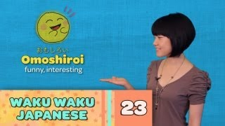 Waku Waku Japanese - Language Lesson 23: Personalities