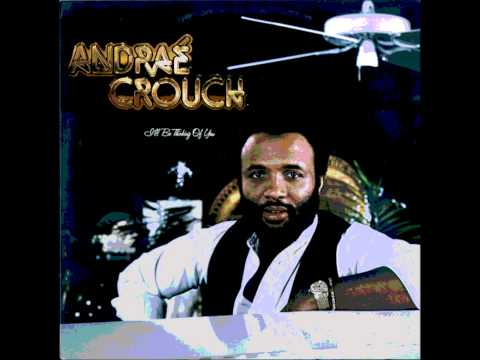 Andrae Crouch  Jesus is Lord