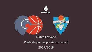 Video NAtxo Lezkano RP Previa Cafés Candelas Breogán - CB Prat 2017-2018