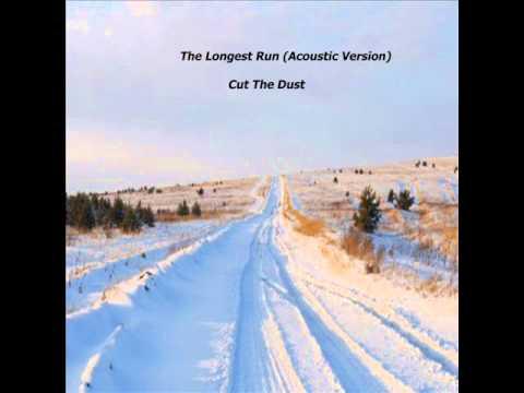Cut The Dust - The Longest Run (acoustic version)