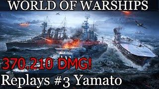 Yamato 370k DMG! 5 wynik na serwerze! Bitwa marzeń- World of Warships