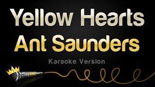 Ant Saunders - Yellow Hearts (Karaoke Version)