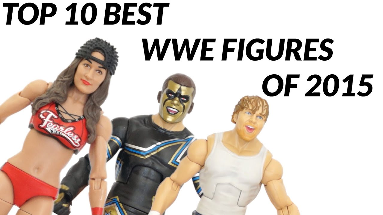 Top 10 Best WWE Figures Of 2015!!