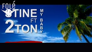 Stine Ft 2 Ton -  My Baby  (Official Lyrics Video) HD