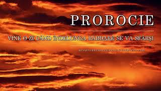 Prorocie 2019 - Vine o zi cand indelunga rabdare se va sfarsi