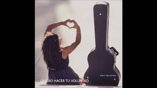Susy Vallecios - Quiero Hacer Tu Voluntad