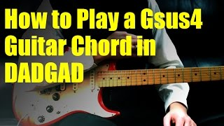 How to Play a Gsus4 Guitar Chord in DADGAD
