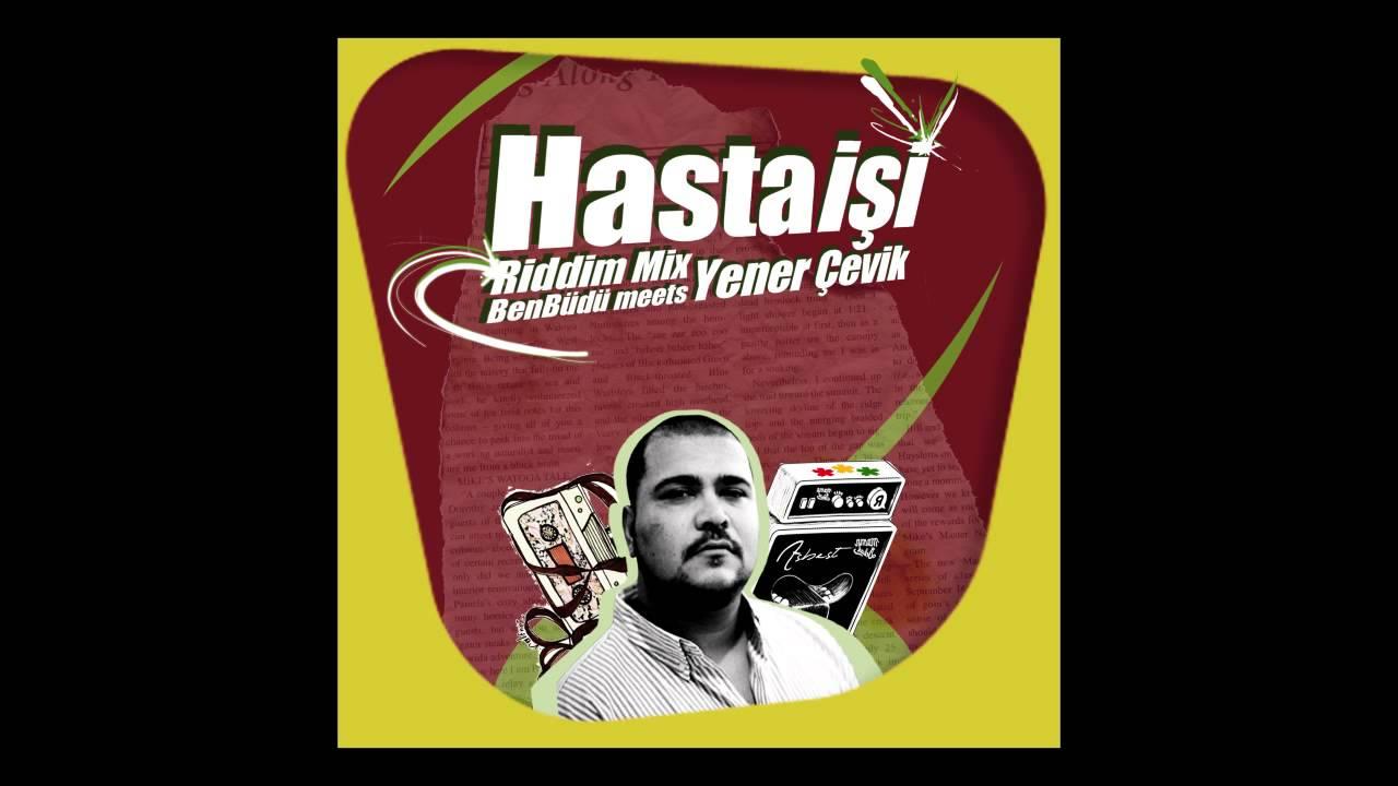 Yener Çevik -Hasta işi Riddim Edit ( Ben Büdü Remix )