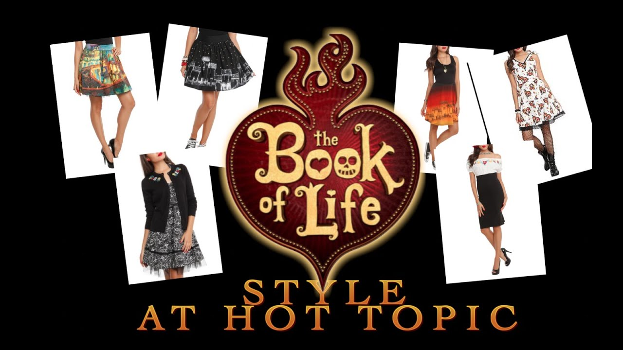 Style book of life hot topic movie merchandise amp clothing